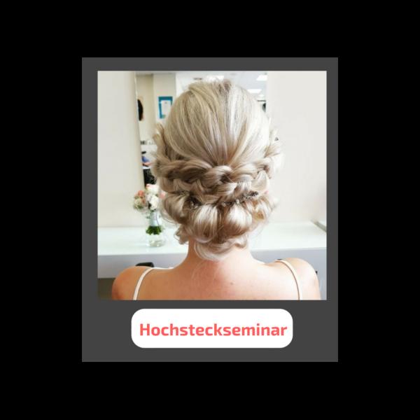 Hochsteck seminar - Seminare für Friseure
