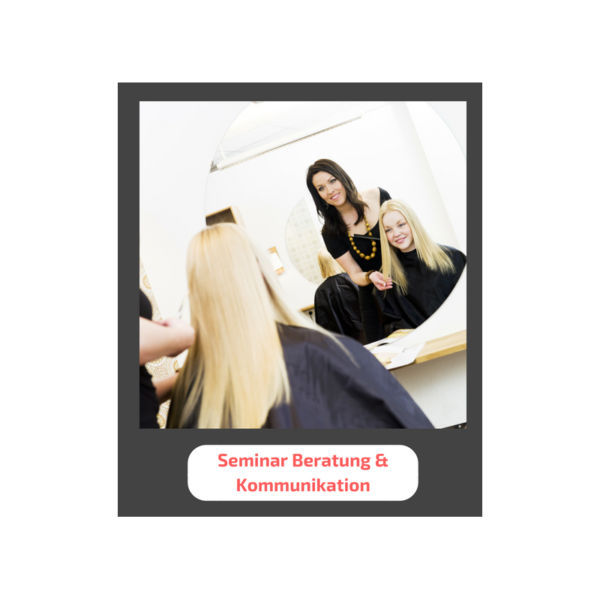 seminar beratung und kommuni - seminare für Friseure